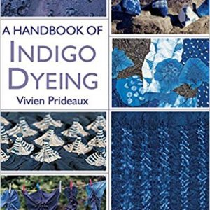DT Craft & Design - book - Handbook of Indigo Dyeing by Vivien Prideaux