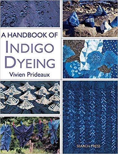 DT Craft & Design - book - Handbook of Indigo Dyeing by Vivien Prideaux