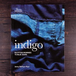 Indigo: Egyptian mummies to blue jeans by Jenny Balfour Paul