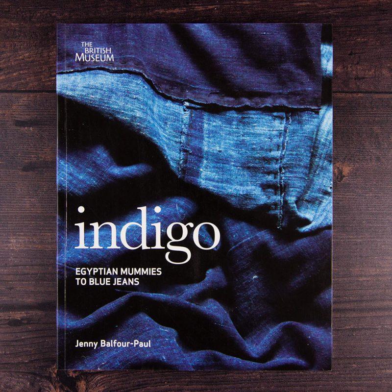 Indigo: Egyptian mummies to blue jeans by Jenny Balfour Paul