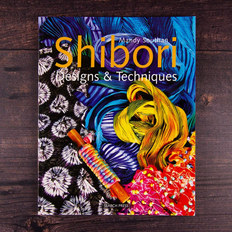 Shibori designs and techniques by Mandy Southan