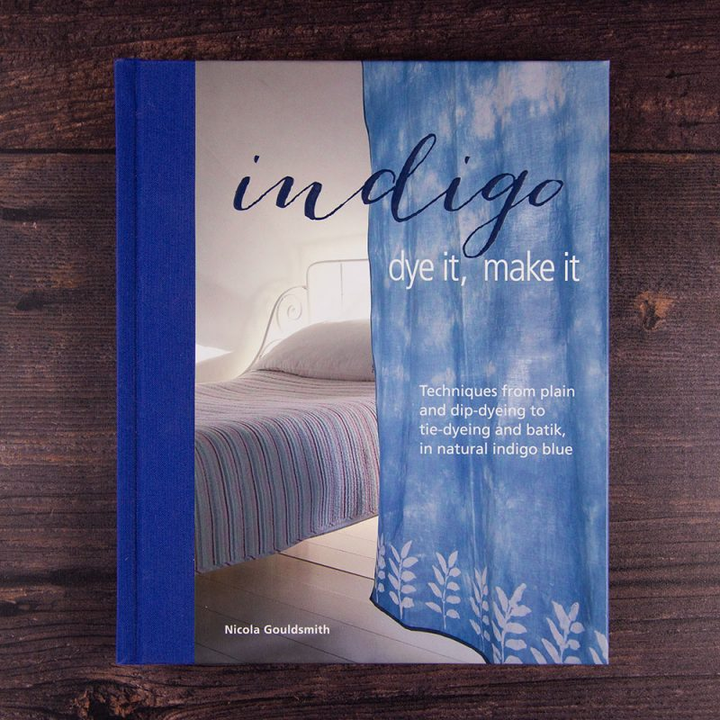 Indigo: Dye it make it by Nicola Gouldsmith