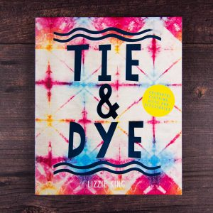 Tie and Dye by Lizzie King