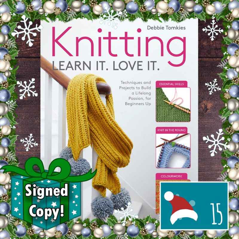 20 Days of Christmas Countdown - DT Craft and Design - Knitting Learn it. Love it. book by Debbie Tomkies